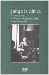 Jung e la clinica - teoria e prassi della Psicologia Analitica