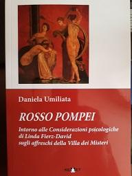 Rosso Pompei - Intorno alle Considerazioni psicologiche di Linda Fierz-Daviid<br /> sugli affreschi della Villa dei Misteri